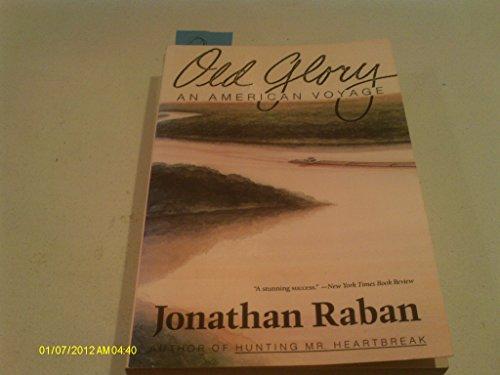 Old Glory: An American Voyage: Raban, Jonathan