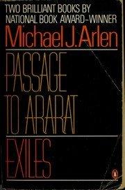 Passage to Ararat: Exiles: Michael J. Arlen