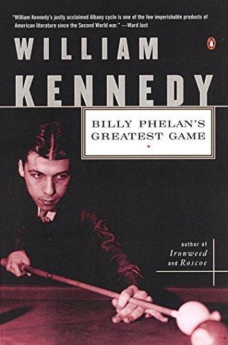 Billy Phelan's Greatest Game: Kennedy, William