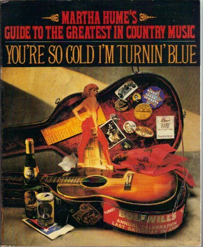 9780140063486: You're So Cold I'm Turnin' Blue: Guide to the Greatest in Country Music