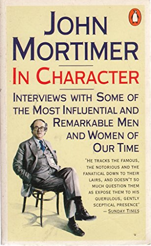 9780140063899: In Character: Interviews w/ Some Most Influential Remarkable Men Women Our Time