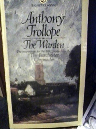 The Warden (The Barchester chronicles): Anthony Trollope