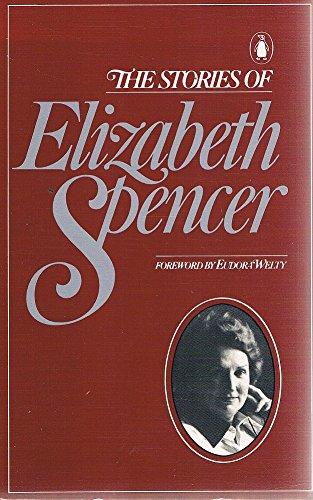 9780140064360: The Stories of Elizabeth Spencer
