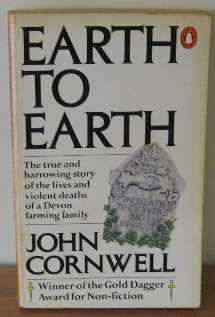 9780140064384: Earth To Earth: True Story Of The Lives And Violent Deaths Of A Devon Farming Family