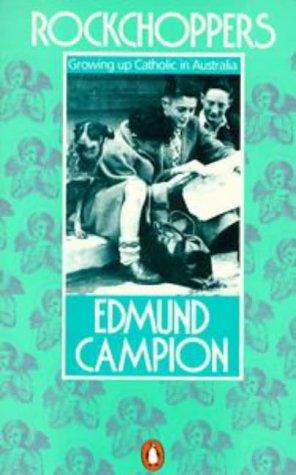 Rockchoppers: Growing Up Catholic in Australia (An Australian original): Campion, Edmund