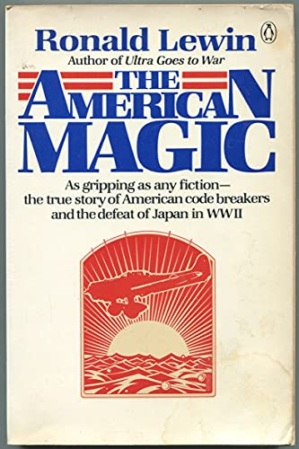 9780140064711: The American Magic: Codes, Ciphers, and the Defeat of Japan