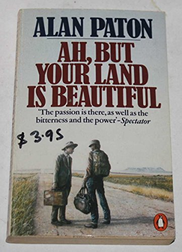Ah But Your Land Is Beautiful: Paton, Alan
