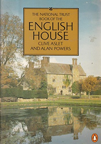 9780140065084: The National Trust Book of the English House