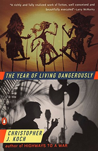 The Year of Living Dangerously: Christopher J. Koch