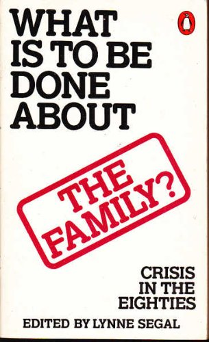 9780140065961: What is to be Done About the Family?