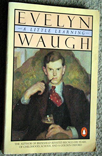 A Little Learning: Evelyn Waugh