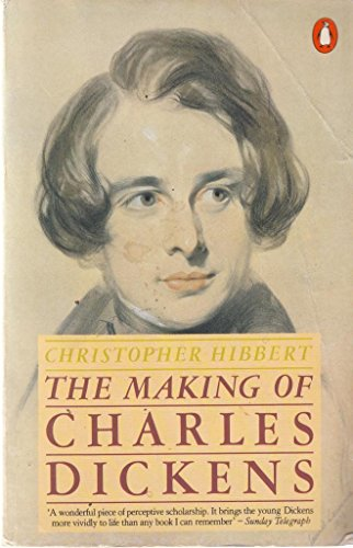 9780140066470: The Making of Charles Dickens