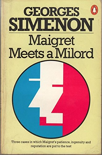 9780140066517: Maigret Meets a Milord Omnibus: Maigret Meets a Milord;Maigret and the Hundred Gibbets, Maigret and the Enigmatic Lett