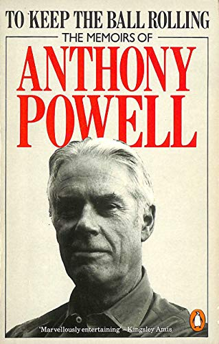 9780140066678: To Keep the Ball Rolling: The Memoirs of Anthony Powell
