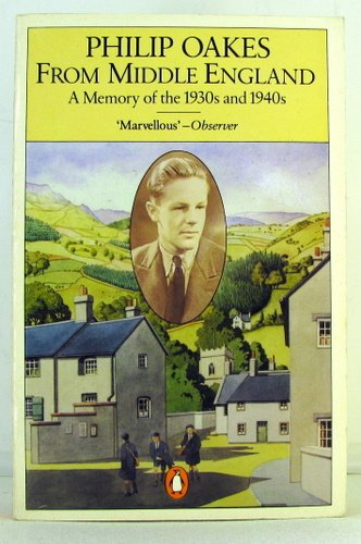 9780140066999: From Middle England: A Memoir of the 1930's and 1940's