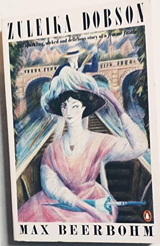 9780140067132: Zuleika Dobson: or An Oxford Love Story