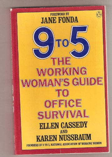 9 to 5: Working Women: Cassedy, Ellen; Nussbaum, Bruce