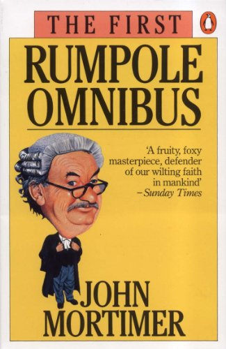 The First Rumpole Omnibus 9780140067682 Who rose to enduring fame on Blood and Typewriters, told the pregnant Portia of the Chambers it would come out in the end, advised Guthr