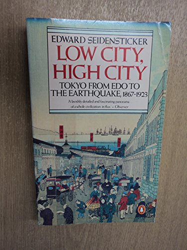 9780140067705: Low City, High City: Tokyo from Edo to the Earthquake, 1867 - 1923