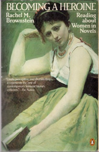 9780140067873: Becoming a Heroine: Reading About Women in Novels
