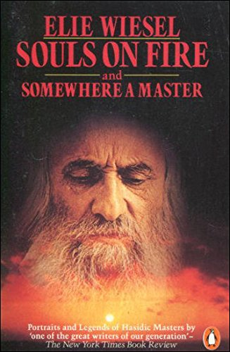 Souls on Fire and Somewhere a master: Elie Wiesel