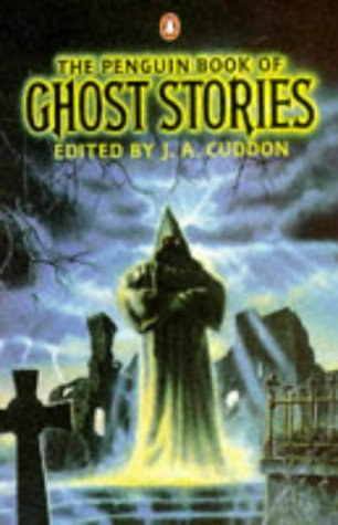 The Penguin Book of Ghost Stories (0140068007) by Cuddon, J. A.