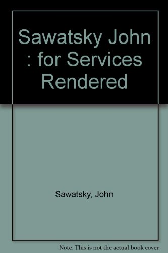 For Services Rendered: John Sawatsky