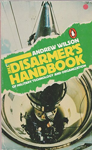 9780140068054: The Disarmer's Handbook of Military Technology and Organization