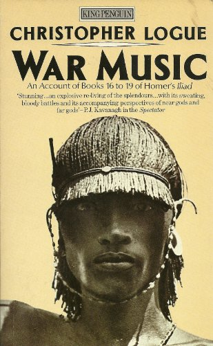 9780140068320: War Music: An Account of Books 16 to 19 of Homer's Iliad