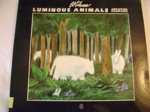 9780140068610: Luminous Animals and Other Drawings