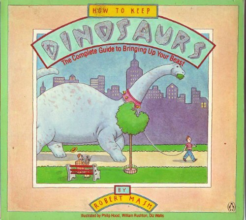 9780140068733: How to Keep Dinosaurs