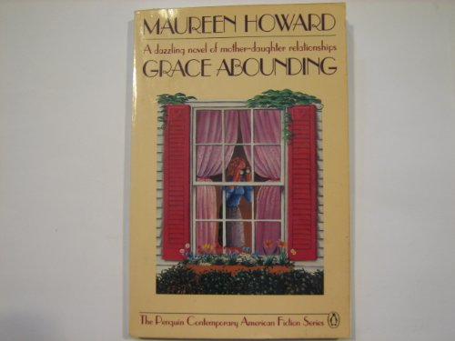 Grace Abounding (The Penguin Contemporary American Fiction Series): Howard, Maureen