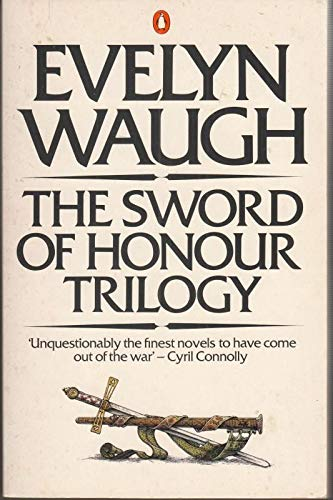 9780140069303: The Sword of Honour Trilogy: Men at Arms, Officers and Gentlemen & Unconditional Surrender