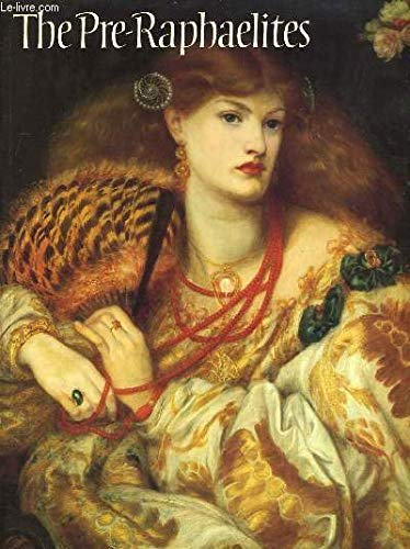 The Pre-Raphaelites : A Catalogue for the Tate Exhibition