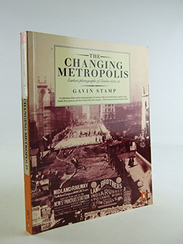 9780140070149: The Changing Metropolis : Earliest photographs of London 1839  - 79