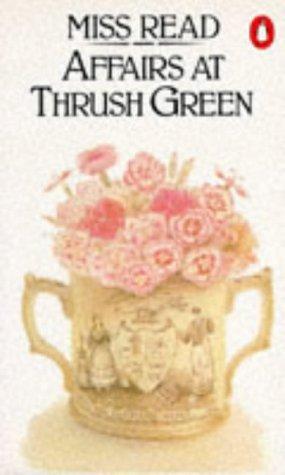 9780140070484: Affairs at Thrush Green