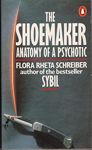 9780140070637: The Shoemaker: Anatomy of a Psychotic