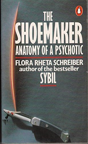 9780140070637: The Shoemaker: The Anatomy of a Psychotic