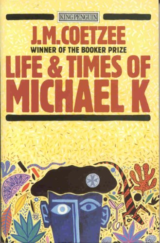 9780140071153: Life and Times of Michael K (King Penguin)