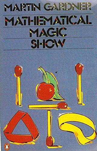 Mathematical Magic Show: Gardner, Martin