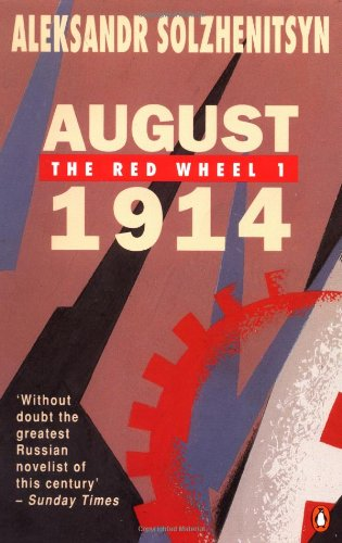 9780140071221: August 1914: The Red Wheel 1: A Narrative in Discrete Periods of Time: 001