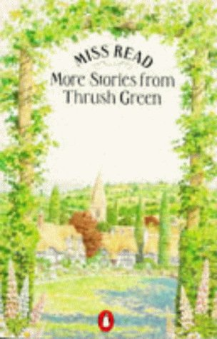 9780140071719: More Stories from Thrush Green: Battles at Thrush Green; Return to Thrush Green; Gossip from Thrush Green