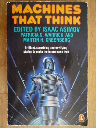 9780140071948: Machines That Think: Best Science Fiction Stories About Robots and Computers