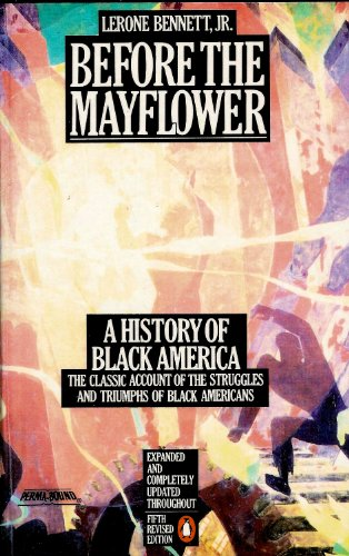 9780140072143: Before The Mayflower: A History of Black America 1619-1964: The Classic Account of the Struggles and Triumphs of Black Americans