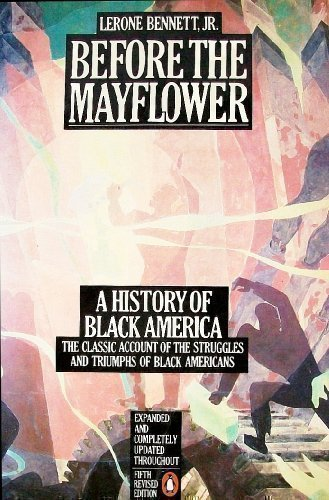 Before The Mayflower: A History of Black: Lerone Bennett Jr.