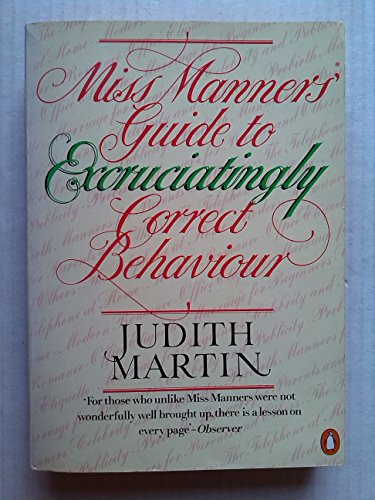 MISS MANNERS' GUIDE TO EXCRUCIATINGLY CORRECT BEHAVIOUR