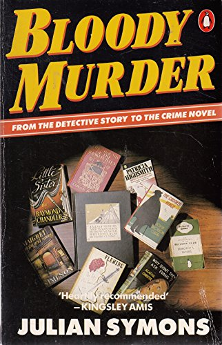 9780140072631: Bloody Murder: From the Detective Story to the Crime Novel: A History