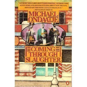 Coming Through Slaughter (0140072810) by Michael Ondaatje