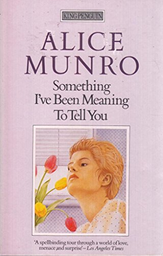 Something I've Been Meaning to Tell You (King Penguin S.) (0140072896) by Alice Munro