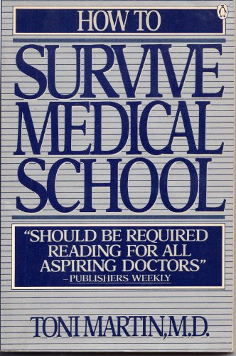 9780140073195: How to Survive Medical School